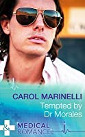 Tempted by Dr Morales (Mills & Boon Medical) (Bayside Hospital Heartbreakers! - Book 1)