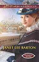 A Daughter's Return (Mills & Boon Love Inspired Historical) (Boardinghouse Betrothals - Book 4)