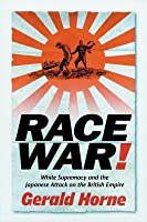 Rag Race: White Supremacy and the Japanese Attack on the British Empire