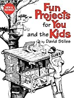 Fun Projects for You and the Kids, New and Revised