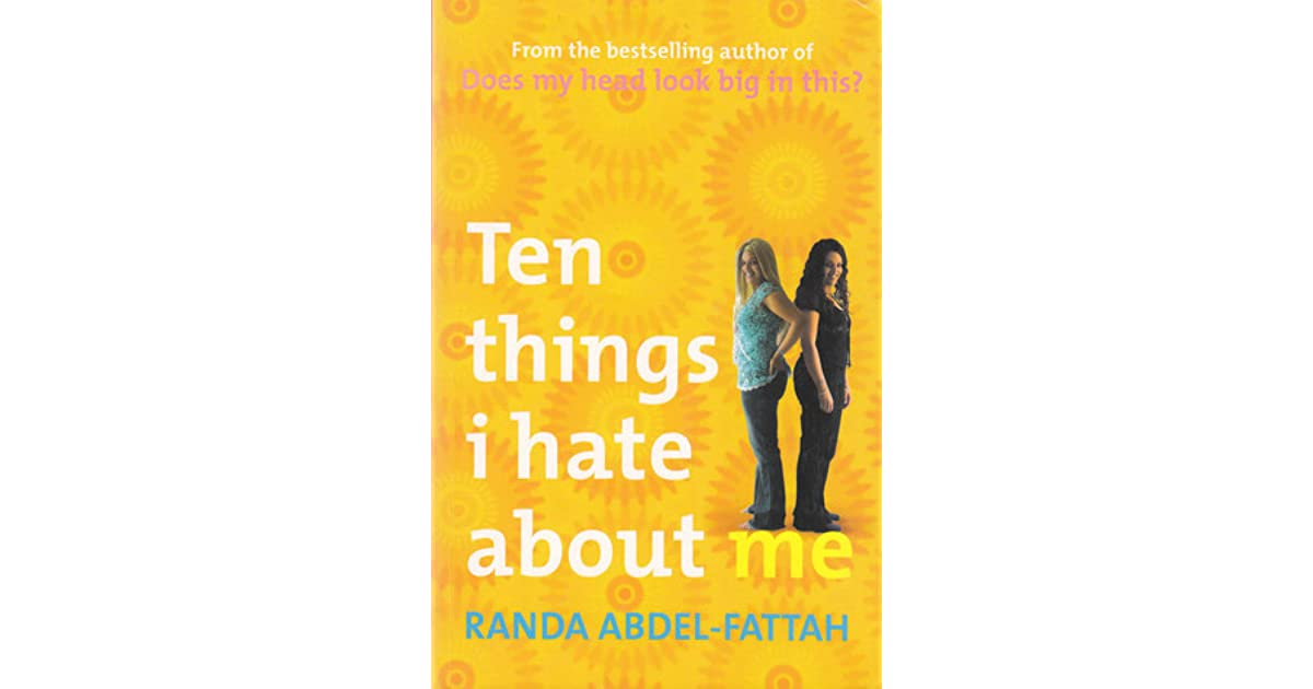 A List Of Quotes From 10 Things I Hate About You That: Ten Things I Hate About Me By Randa Abdel-Fattah