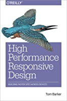 High Performance Responsive Design: Building Faster Sites Across Devices