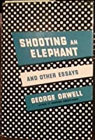 shooting an elephant and other essays isbn