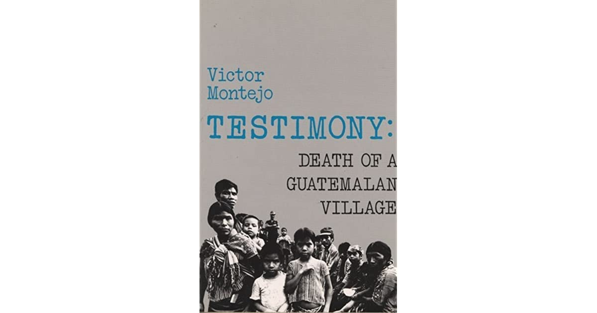testimony victor montejo Testimony by victor montejo, 1987, curbstone press, distributed by talman co edition, in english.