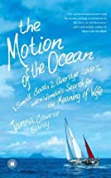 The Motion of the Ocean: 1 Small Boat, 2 Average Lovers, and a Woman's Search for the Meaning of Wife