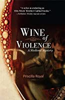 Wine of Violence (Medieval Mystery, #1)