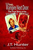 The Vampire Next Door: True Story of the Vampire Rapist