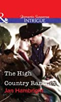 The High Country Rancher (Mills & Boon Intrigue)