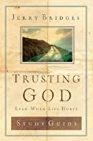 Trusting God Study Guide: Even When Life Hurts
