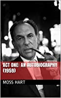 Act One: An Autobiography (1959)
