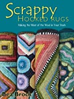 Scrappy Hooked Rugs: Making the Most of the Wool in Your Stash