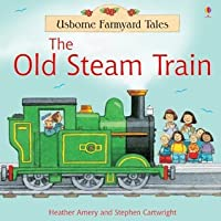 The Old Steam Train: For tablet devices (Usborne Farmyard Tales)