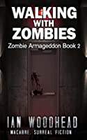 Walking with Zombies (Zombie Armageddon #2)
