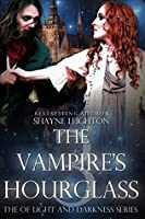 The Vampire's Hourglass (Of Light and Darkness Book 3)