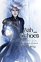 Ash and Echoes (Blessed Epoch Book 1)
