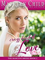 A Crazy Kind of Love (The Marconi Brides Book 2)