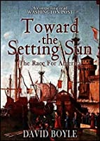 Toward the Setting Sun: Columbus, Cabot, Vespucci, and the Race for America