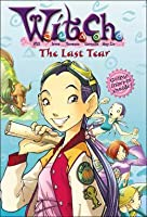The Last Tear (W.I.T.C.H. Chapter Books, #5)