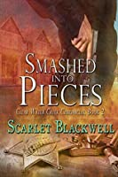 Smashed into Pieces (Clear Water Creek Chronicles Book 2)