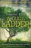 A Quill Ladder (Derivatives of Displacement Book 2)