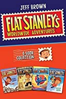 Flat Stanley's Worldwide Adventures 4-Book Collection: The Mount Rushmore Calamity, The Great Egyptian Grave Robbery, The Japanese Ninja Surprise, The Intrepid Canadian Expedition