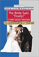 "The Bride Said, ""Finally!"" (The Lockharts of Texas)"