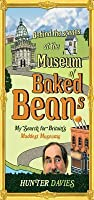 Behind the Scenes at the Museum of Baked Beans: My Search for Britain's Maddest Museums