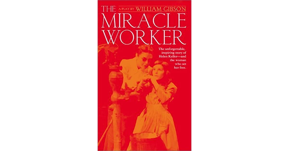 the miracle worker review Transcript of the miracle worker test review family relationships including annie which family relationship has changed the most why explain how are annie and helen similar different.