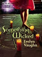 Something Wicked (The Grail Keepers #3) (Silhouette Bombshell)