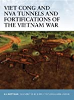 Viet Cong and NVA Tunnels and Fortifications of the Vietnam War (Fortress)