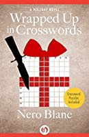 Wrapped Up in Crosswords: A Holiday Novel (Crossword Mysteries)