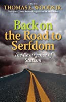 Back on the Road to Serfdom: The Resurgence of Statism