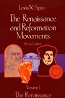 The Renaissance and Reform Movements, Volume One