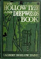 The Hollow Tree and Deep Woods Book (Original Illustrations and Text) (Classic Books for Children 66)