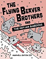 The Flying Beaver Brothers and the Hot Air Baboons