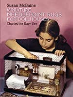 Miniature Needlepoint Rugs for Dollhouses: Charted for Easy Use (Dover Needlework)