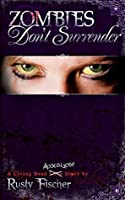 Zombies Don't Surrender (A Living Dead Love Story)