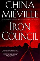 Iron Council (New Crobuzon, #3)