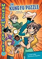 #4 The Kung Fu Puzzle: A Mystery with Time and Temperature (Manga Math Mysteries)