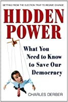 Hidden Power: What You Need to Know to Save Our Democracy (Bk Currents)