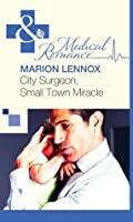 City Surgeon, Small Town Miracle (Mills & Boon Medical)