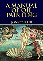A Manual of Oil Painting