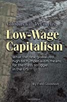 Low-Wage Capitalism: Colossus with Feet of Clay
