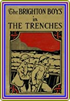 The Brighton Boys in the Trenches by James R. Driscoll