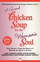A Second Chicken Soup for the Woman's Soul: More Stories to Open the Hearts and Rekindle the Spirits of Women (Chicken Soup for the Soul)