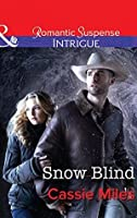 Snow Blind (Mills & Boon Intrigue)