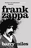 Frank Zappa: The Biography