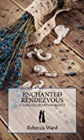 Enchanted Rendezvous: A Tangled Hearts Romance