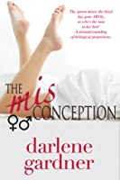The Misconception (A Romantic Comedy)