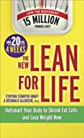 The New Lean for Life: Outsmart Your Body to Shrink Fat Cells and Lose Weight Now